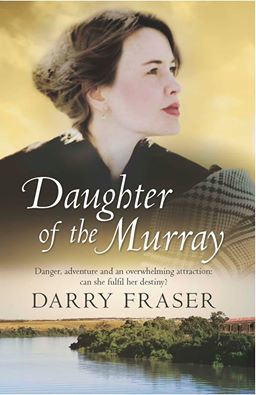 Daughter of the Murray by Darry Fraser
