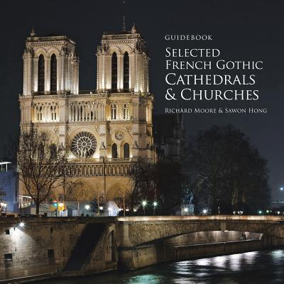 Guidebook Selected French Gothic Cathedrals and Churches