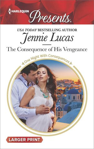 The consequence of his vengeance by jennie lucas the consequence of his vengeance fandeluxe Choice Image