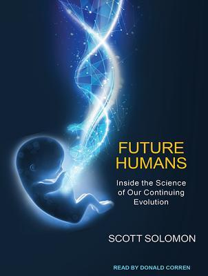 Inside the Science of Our Continuing Evolution - Scott Solomon