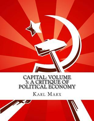 Capital: Volume 3: A Critique of Political Economy