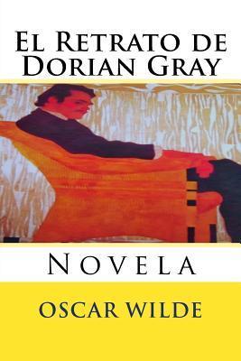 El Retrato de Dorian Gray: Novela