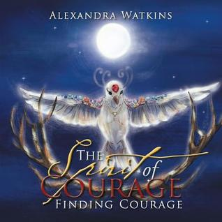 The Spirit of Courage: Finding Courage
