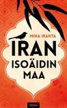 Iran, isoäidin maa by Mina Iranta