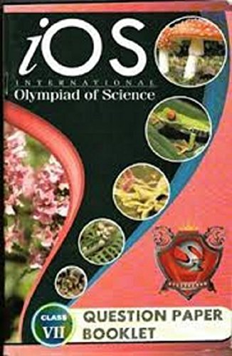 International Olympiad of Science (iOS) Previous Years' Question Paper With Answers - Class 7 [Paperback] [Jan 01, 2015]