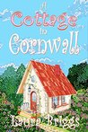 A Cottage in Cornwall by Laura Briggs