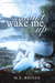 Don't Wake Me Up by M.E. Rhines