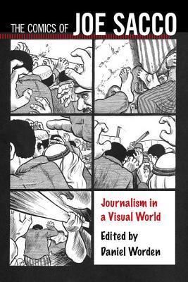The Comics of Joe Sacco: Journalism in a Visual World