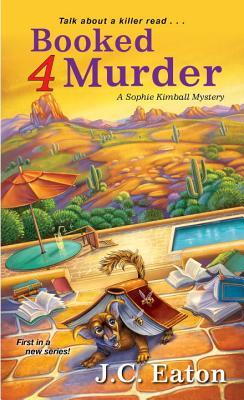 Booked 4 Murder (Sophie Kimball Mystery, #1)