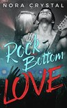 Rockstar Romance: Rock Bottom Love: Hearts On Tour Book 1