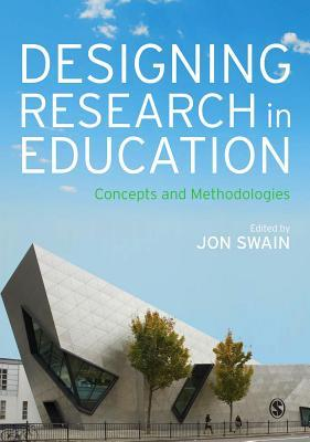 Designing Research in Education: Concepts and Methodologies