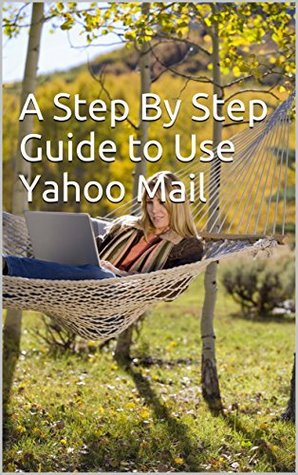 A Step By Step Guide to Use Yahoo Mail