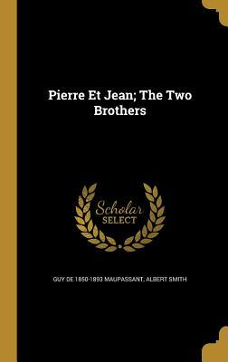 Pierre Et Jean; The Two Brothers
