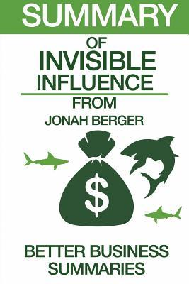 Summary of Invisible Influence: From Jonah Berger