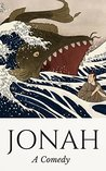 Jonah: A Comedy (Good Story Version of the Bible)