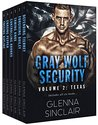 Gray Wolf Security, Texas: The Complete Series (Gray Wolf Security, Texas, #1-6 )