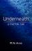Underneath (Under #1) by M.N. Arzu