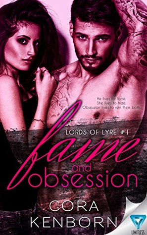 Fame & Obsession (Lords Of Lyre Book 1) by Cora Kenborn