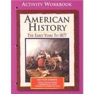 American History: The Early Years to 1877, Activity Workbook