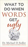 What to Do When Words Get Ugly
