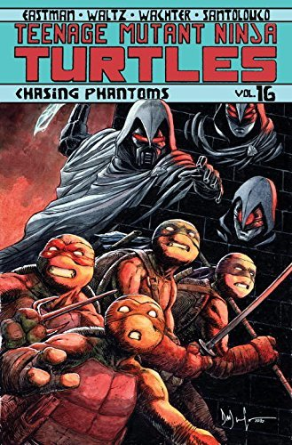 Teenage Mutant Ninja Turtles, Volume 16: Chasing Phantoms