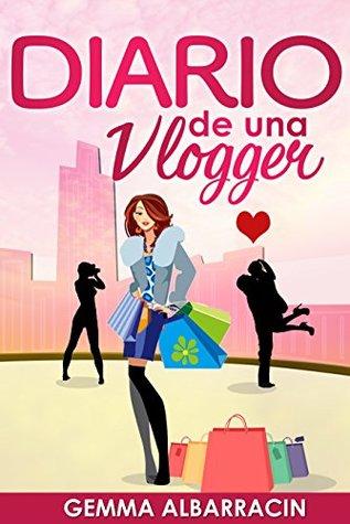 Diario de una vlogger by Gemma Albarracin