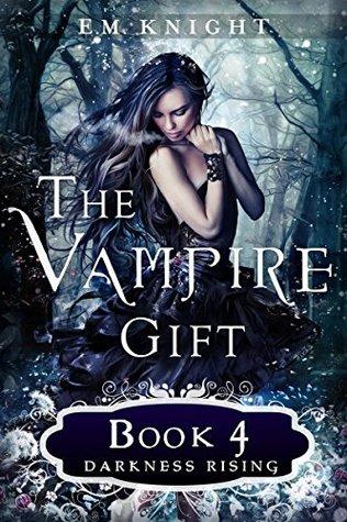 The Vampire Gift 4: Darkness Rising