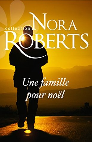 Une famille pour Noël (Nora Roberts)