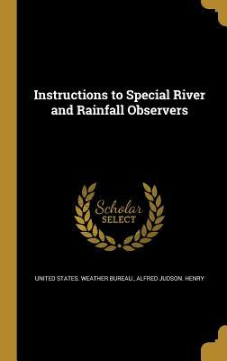 Instructions to Special River and Rainfall Observers