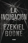 La incubación by Ezekiel Boone