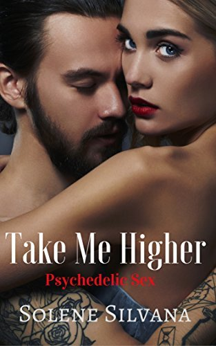 Take Me Higher: Psychedelic Sex
