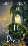 Once Upon a Dream by Megan Derr