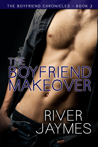 The Boyfriend Makeover (The Boyfriend Chronicles, #3)