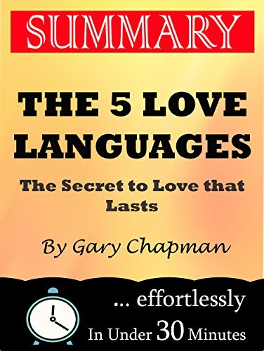 Summary: The 5 Love Languages: The Secret to Love that Lasts by Gary Chapman
