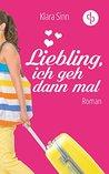 Liebling, ich geh dann mal - Midlife-Blues und Sommer-Erwachen (Frauenroman, Liebesroman)
