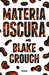 Materia Oscura by Blake Crouch
