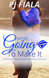 We're Going to Make It (A Sapphire Falls Kindle World Novella)