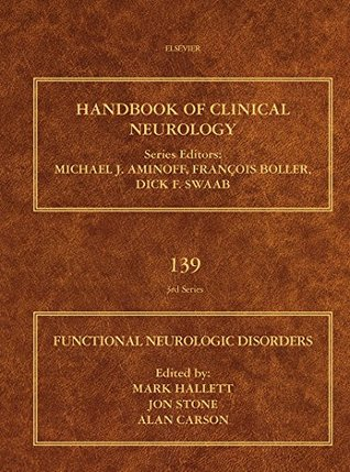 Functional Neurologic Disorders: 139 (Handbook of Clinical Neurology)
