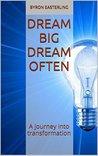 Dream Big Dream Often by Byron Easterling
