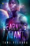 Learning To Want