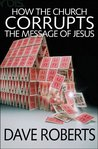 How the Church Corrupts the Message of Jesus