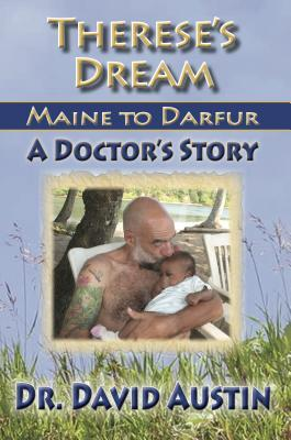 Therese's Dream: Maine to Darfur: A Doctor's Story