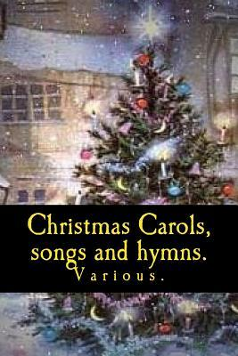 Christmas Carols, Songs and Hymns.