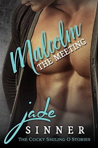 Malcolm - The Meeting (The Cocky Smiling O, #3)