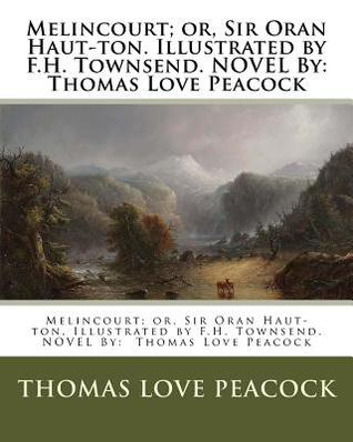 Melincourt Or Sir Oran Haut Ton Illustrated by F H Townsend Novel by Thomas Love Peacock