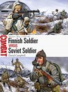 Finnish Soldier vs Soviet Soldier: Winter War 1939–40 (Combat)