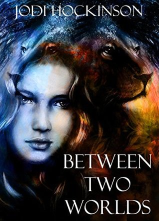 Between Two Worlds by Jodi Hockinson