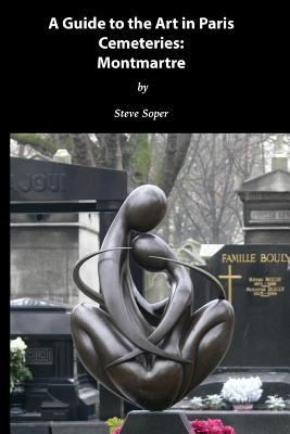 Guide to the Art in Paris Cemeteries: Montmartre