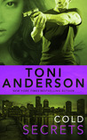Cold Secrets (Cold Justice, #7) by Toni Anderson