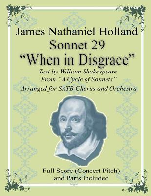 Sonnet 29 When in Disgrace: Arranged for Satb Choir and Orchestra